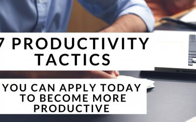 7 Productivity Tactics You Can Apply Today